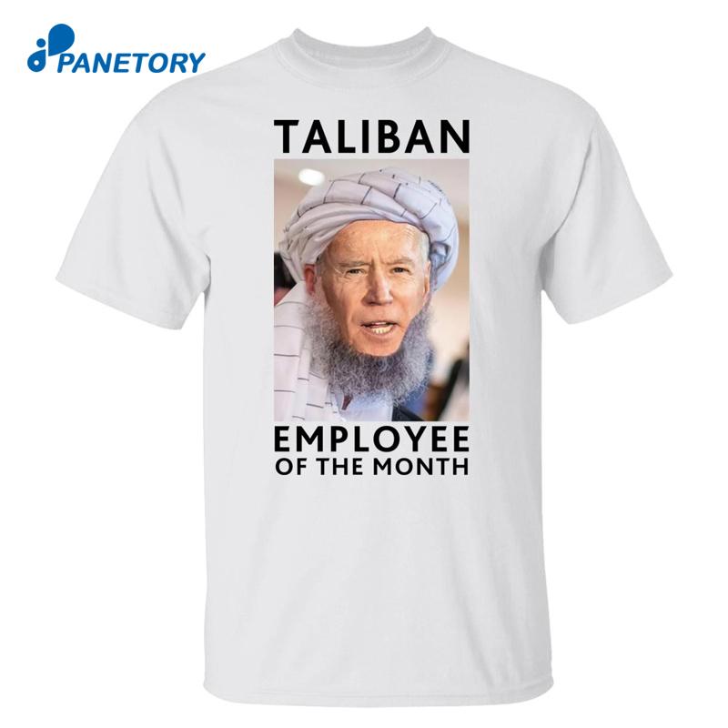 Joe Biden Taliban Employee Of The Month Shirt